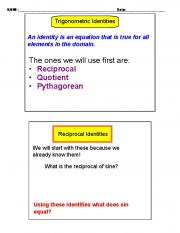 The ones we will use first are: • Reciprocal • Quotient • Pythagorean